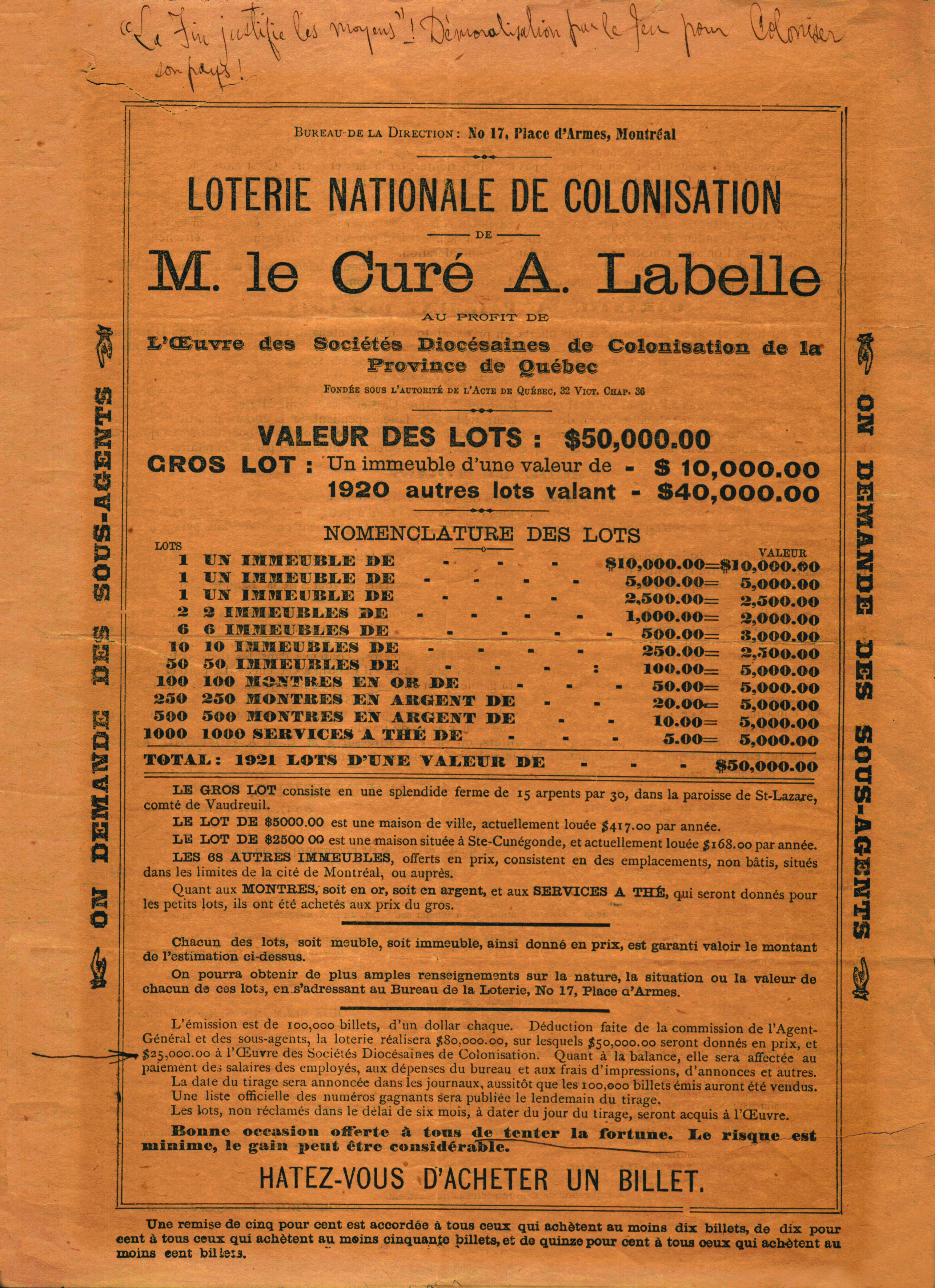 "An advertising poster printed in black ink on orange-coloured paper. The title is ""Loterie nationale de colonisation de M. le Curé A. Labelle."" A variety of information appears beneath the title, including the value of prizes, the list and number of prizes, descriptions of the prizes, and a description of the lottery."