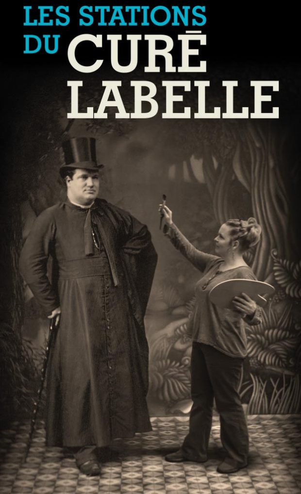Advertising poster for the exhibition entitled Les Stations du curé Labelle. The upper part of the poster contains the title. Below it is a depiction of Curé Labelle, tall and imposing in stature, standing with one hand resting on a cane. Beside him, a woman much shorter than him pretends to paint him. She holds a paintbrush in one hand and a palette in the other.