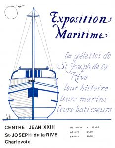 """Original poster for the Exposition maritime The left side of the poster features a drawing of a schooner on a white background. On the right the title and subtitle of the exhibition read: """"Les goélettes de Saint-Joseph-de-la-Rive. Leur histoire, leurs marins, leurs bâtisseurs"""" (The schooners of Saint-Joseph-de-la-Rive. Their history, their sailors, their builders). The lower portion of the poster contains practical information: address, schedule, admission fees."""