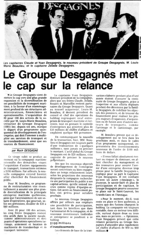 """Newspaper article titled: """"Le Groupe Desgagnés met le cap sur la relance"""" (Groupe Desgagnés steering towards economic recovery) The article explains how the company's treasurer Louis-Marie Beaulieu had just bought back 80% of the company's shares, Making him the CEO of the company. The article features a photo of Claude Desgagnés, Yvan Desgagnés, Louis-Marie Beaulieu and Zélada Desgagnés."""