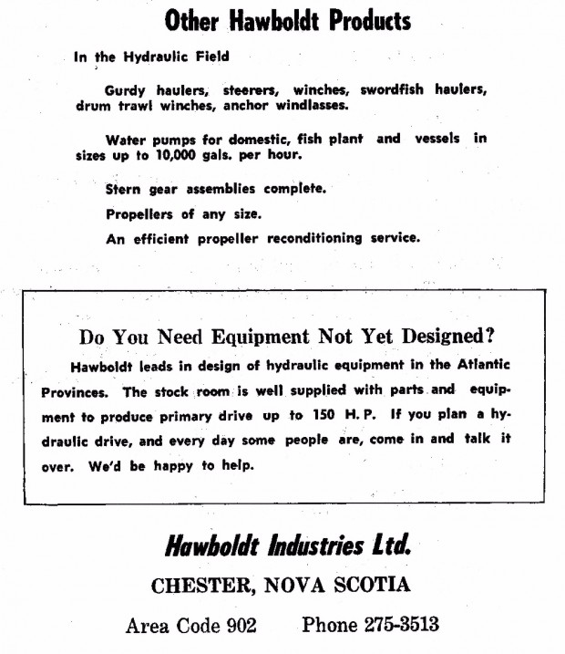A white advertisement from Hawboldt Industries Limited listing other goods available such as gurdy haulers, winches, pumps and swordfish haulers. Beyond that they offered to design specialized equipment to meet the customer's need that was not available at that time.