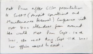 On peut lire ce qui suit au verso de la carte de visite : « J'ai rencontré Pam lors d'une présentation à la conférence sur la gestion du stress lié aux incidents critiques à SWIFT (opérations aéroportuaires et personnel d'entretien), où se trouvaient plus de 400 délégués du monde entier. C'était le 10 septembre 2001 et le lendemain, le 11 septembre 2001, son bureau n'était plus. »