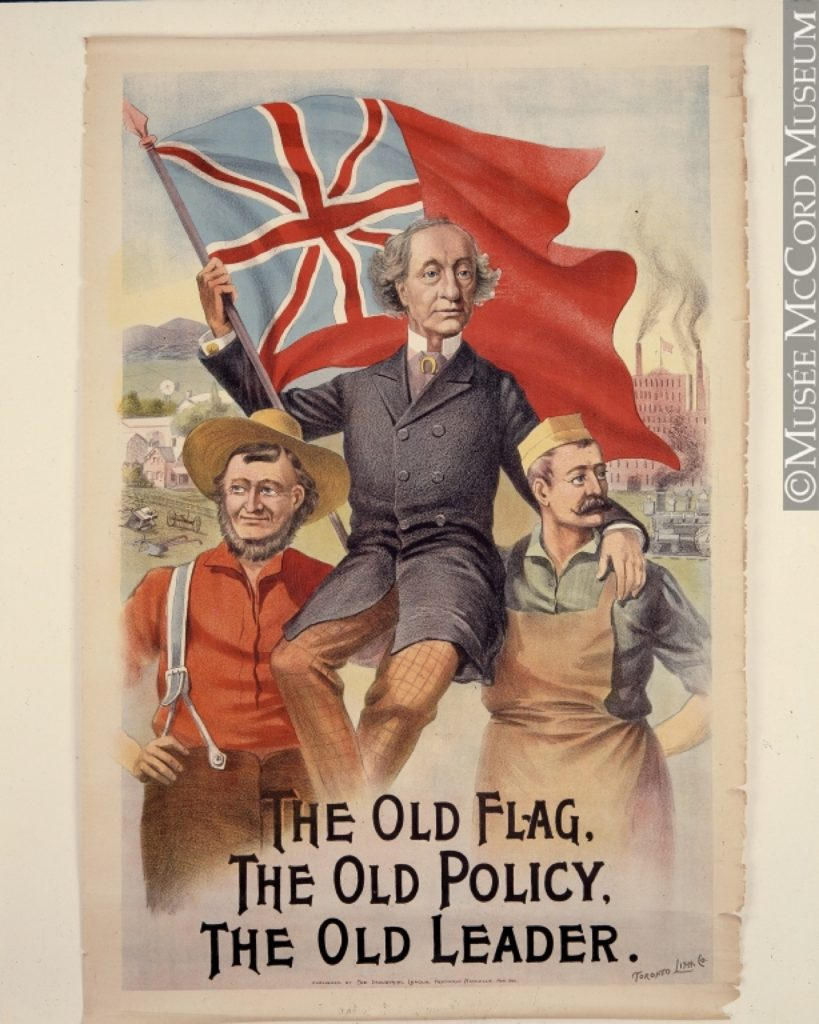 A colourful watercolour-style painting designed as an election poster, depicting two men - a farmer and possibly a butcher - who are together, on their shoulders hoisting Sir John A. Macdonald, who is carrying the British flag known as the Red Ensign, with a proud expression on his face. Under the image are the words, The Old Flag, The Old Policy, The Old Leader.