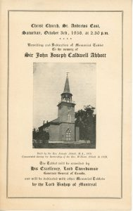 """Cover of the program for the Sir John Joseph Caldwell Abbott memorial dedication ceremony at Christ Church, St. Andrews, black ink on sepia paper. The top of the page reads: """"Christ Church, St. Andrews East, Saturday, October 3rd, 1936 at 2.30 pm Unveiling and Dedication of Memorial Tablet To the memory of Si John Joseph Caldwell Abbott"""" In the centre of the page is a photograph of Christ Church. Below this is the caption: """"Built by the Rev. Joseph Abbott, M.A., 1819. Consecrated during the Rectorship of the Rev. William Abbott in 1819"""". The bottom of the program reads: (Voir si texte de remplacement ou texte page galerie) """"The Tablet will be unveiled by His Excellency, Lord Tweedsmuir Governor General of Canada, and will be dedicated with other Memorial Tablets by the Lord Bishop of Montreal"""". The text is enclosed within a thin double border."""