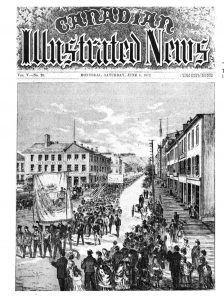 The cover of the Canadian Illustrated News from June 8 1872 depicts the parade of workers on May 15th 1872. There are dozens of spectators watching from the sidewalks as the parade of hundreds of workers carry large banners and flags through the centre of the street.