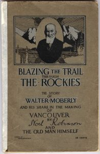 "The front cover of the book ""Blazing the Trail through the Rockies: The Story of Walter Moberly and His Share in the Making of Vancouver."" The cover is green and features an oval shaped illustrated bust portrait of Walter Moberly."