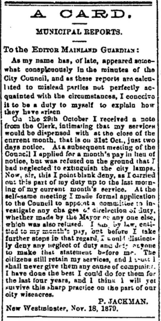 A newspaper clipping of an article from the Mainland Guardian that consists of a letter written by Philip Jackman on November 18, 1879. In the letter, Jackman contests the City Council's decision to not grant him one month's pay for his termination as night watchman and lamp lighter.