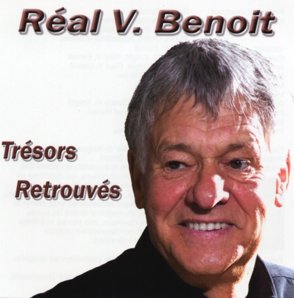 Album cover of Trésor Retrouvé by Réal V. Benoit on which we can see his face.