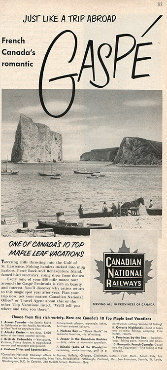 Canadian National Railways advertisement printed in a National Geographic magazine. The headline reads: French Canada's Romantic Gaspé Just like a trip abroad. Below the title, a photograph of Percé Rock, the Percé coast and fishing boats. On the beach, a horse pulls a fishing boat out of the water. On the right side of the page is the logo of the Canadian National Railway and on the right is a photograph of a woman painting outdoor above Percé Rock.