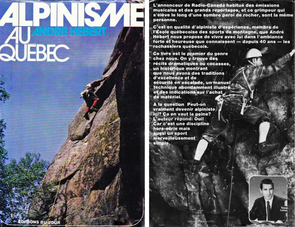 Cover of the book Alpinisme au Québec. At left, the cover shows a climber on a rock face against a background of blue sky; on the right is a text about the author who is also the climber featured in the background, as well as a small portrait of him.